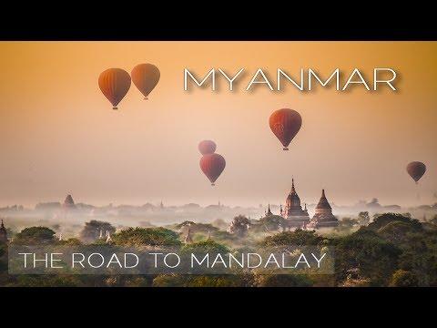 TRAVELLING MYANMAR (BURMA) - 2017.  The road to Mandalay, Yangon, Bagan, Inle Lake, and Hpa-An.