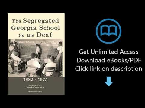 Download The Segregated Georgia School for the Deaf: 1882-1975 PDF