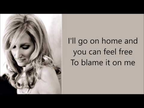 Blame It On Me - Lee Ann Womack