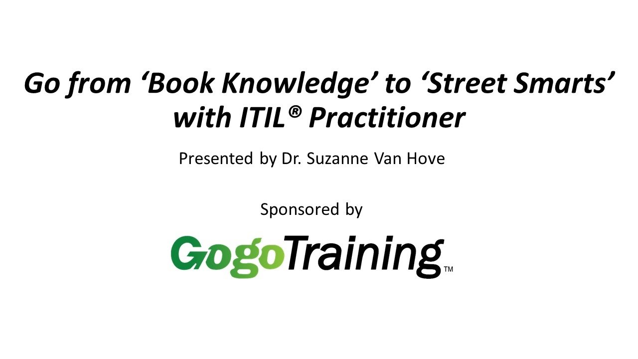 Itil practitioner webinar from book knowledge to street smarts itil practitioner webinar from book knowledge to street smarts xflitez Images