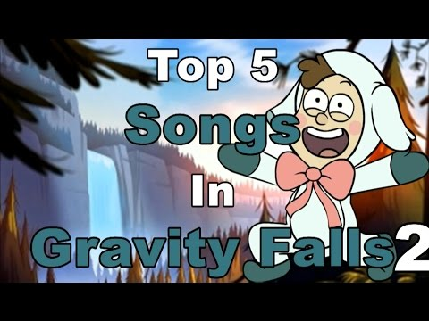 Top 5 Songs in Gravity Falls 2 [HD/DE]