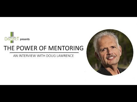 The Power of Mentoring - an interview with Doug Lawrence