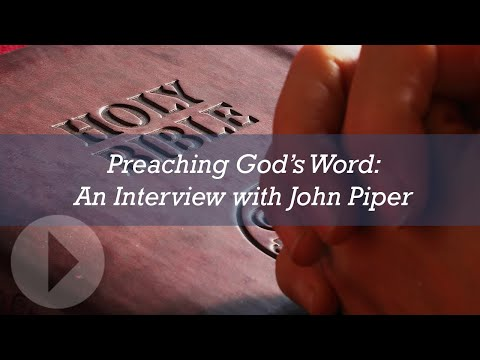 Preaching God's Word: An Interview with John Piper
