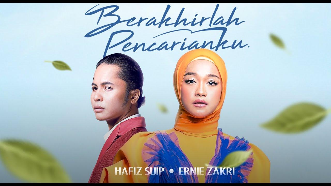 Berakhirlah Pencarianku - Hafiz Suip & Ernie Zakri | Official Music Lirik