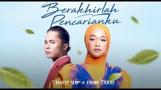 Berakhirlah Pencarianku - Hafiz Suip & Ernie Zakri   Official Music Lirik