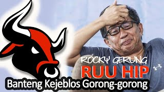 ROCKY GERUNG: RUU HIP, B4NTENG KEJEBLOS GORONG-GORONG