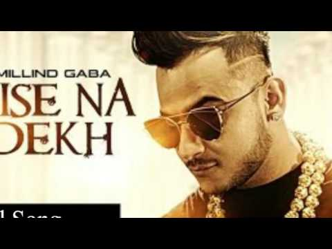 Aise Na Dekh Full Song Video   Millind Gaba    New Hindi Song 2016