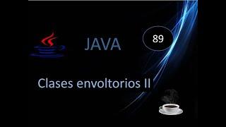 61.- Curso Java- Clases envoltorios (Wrappers)- Explicación detallada-Parte 2.