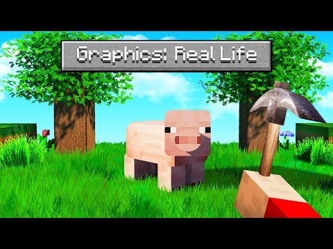 Playing Minecraft With REAL LIFE GRAPHICS