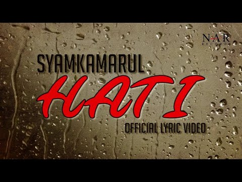 SyamKamarul - Hati (Official Lyric Video )