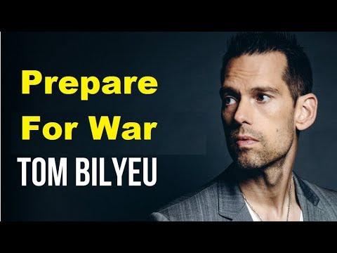 Tom Bilyeu : Prepare For War : Best Motivation Ever