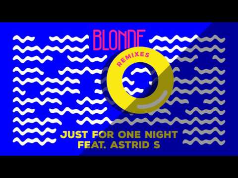 Blonde - Just For One Night feat. Astrid S (Anton Powers Remix)
