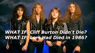 WHAT IF: Cliff Burton Didn