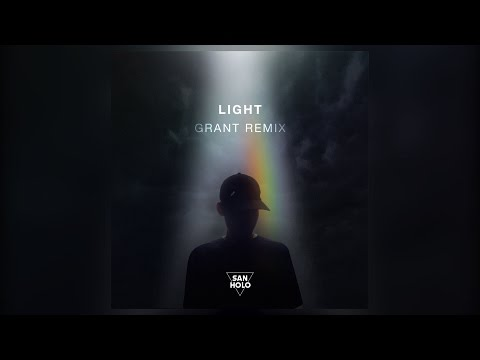 San Holo - Light (Grant Remix)