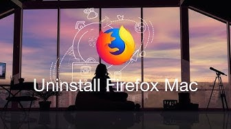 How To Completely Uninstall and Remove Firefox from Mac