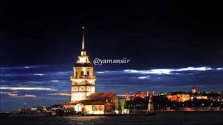 (ŞİİR) Sana Geldim İstanbul Üstüme Varma Harika Duygusal Fon Müziği