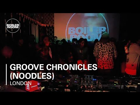 Groove Chronicles (Noodles) Boiler Room x RBMA Mix