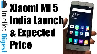 xiaomi mi 5 india launch in april 2016 expected price details   intellect digest
