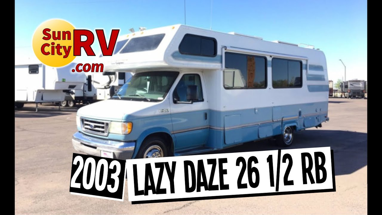 Lazy Daze 26 5 Rb For Sale Phoenix Rv 2003 Sun City Rv Youtube