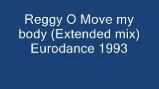 Reggy O Move my body (Extended mix) Eurodance 1993.wmv