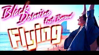 BLACK DOMINO - FLYING FEAT. BERAUD [VOCAL DEEP HOUSE] [EDM]