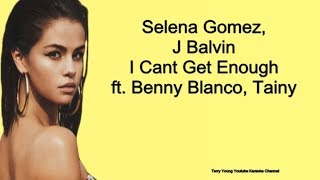 Selena gomez – i cant get enough ft. benny blanco