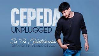 #CepedaUnpluggedGranada - Si Tú Existieras