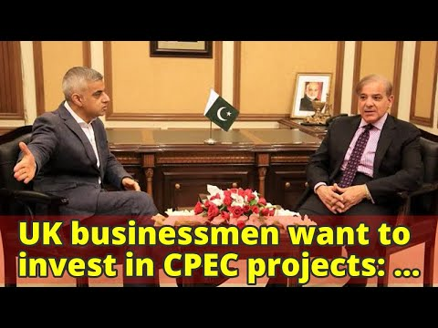 UK businessmen want to invest in CPEC projects: London mayor