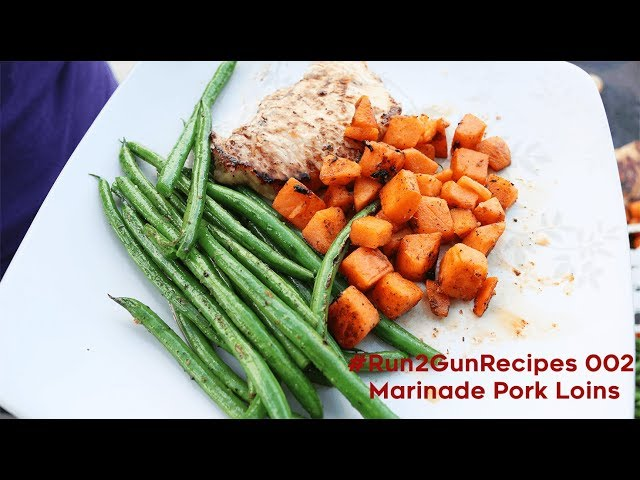 #Run2GunRecipes 002 | Marinade Pork Loin W/Sweet Potatoes&Beans