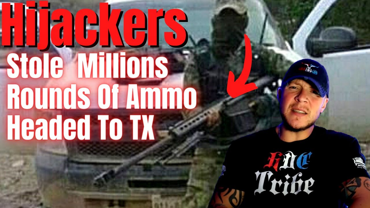 Hijackers Stole 7 Million Rounds of Ammo Headed to TX