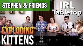 IRL Tabletop - Exploding Kittens (Stephen & Friends)