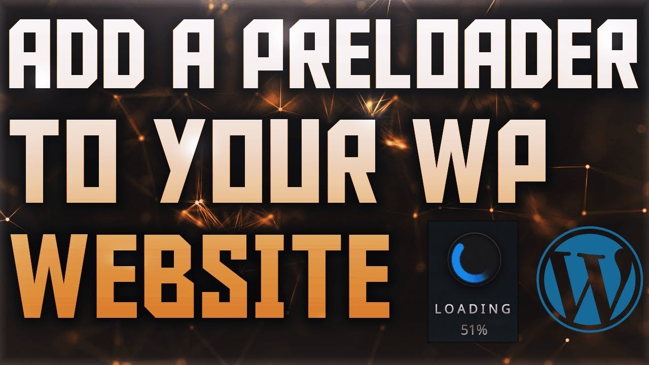 How To Add A Preloader To Your WordPress Website 2019 | Works With Any  Theme!