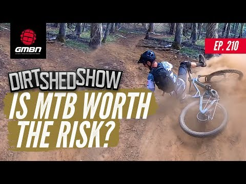 Is Mountain Biking Worth The Risk? | Dirt Shed Show Ep. 210