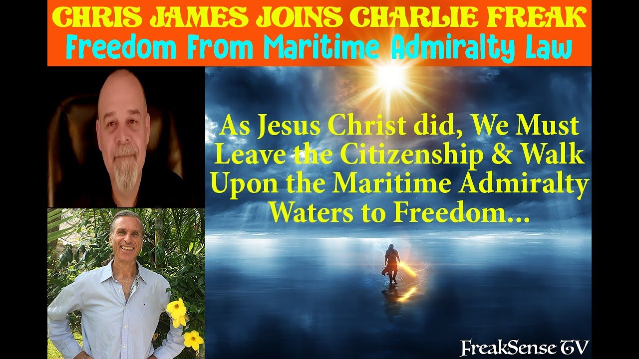 Charlie Freak Talks with Christopher James about the Lie that is our Maritime Admiralty Laws