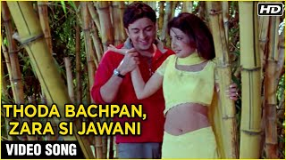 Thoda Bachpan Zara Si Jawani Video Song   Jugal Hansraj Tina Rana    Hum Pyar Tumhi Se Kar Baithe  