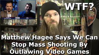 Matthew Hagee Says We Can Stop Mass Shooting By Outlawing Video Games