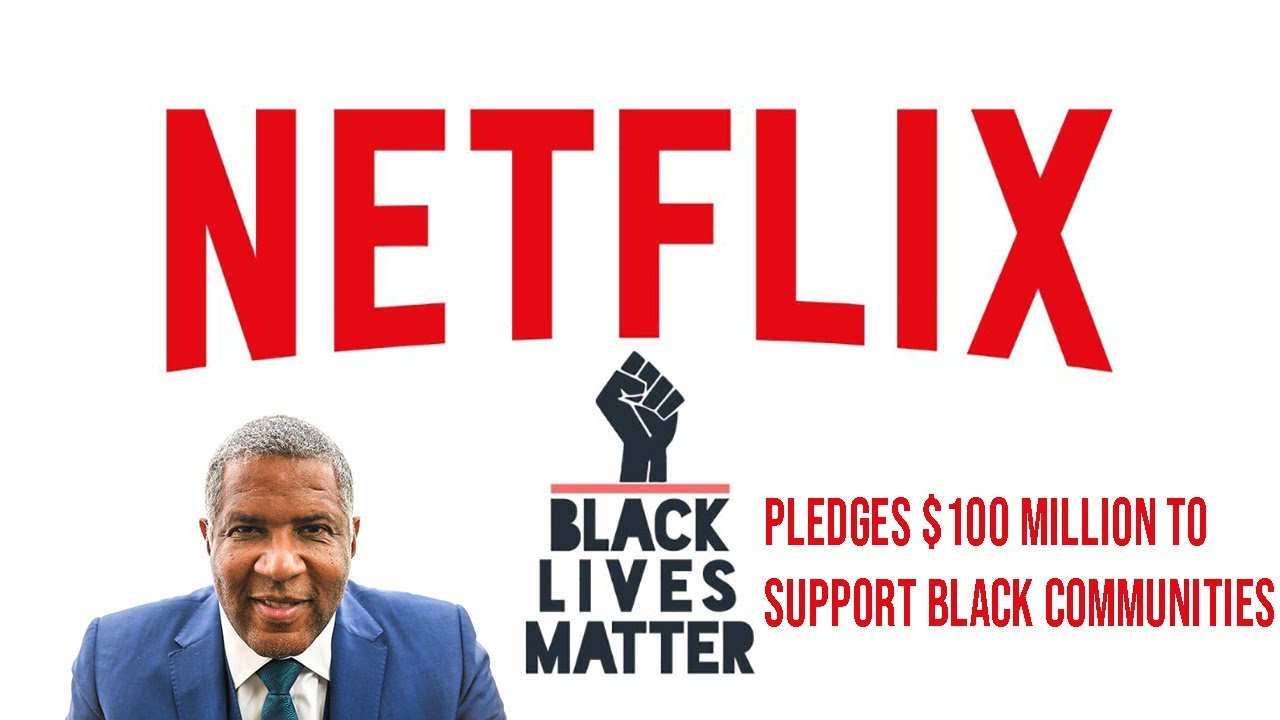 Netflix Pledged $100 Million To Support Black Communities & Businesses | Robert F. Smith's