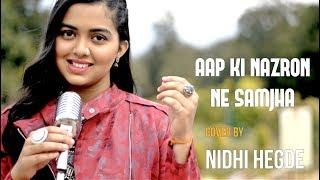 Aap Ki Nazron Ne Samjha (Unplugged) | cover by Nidhi Hegde | Sing Dil Se