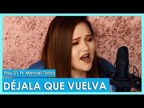 Déjala Que Vuelva - Piso 21 Ft. Manuel Turizo Cover By Susan Prieto