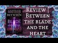 Review | Between The Blade & The Heart | Spoiler Free