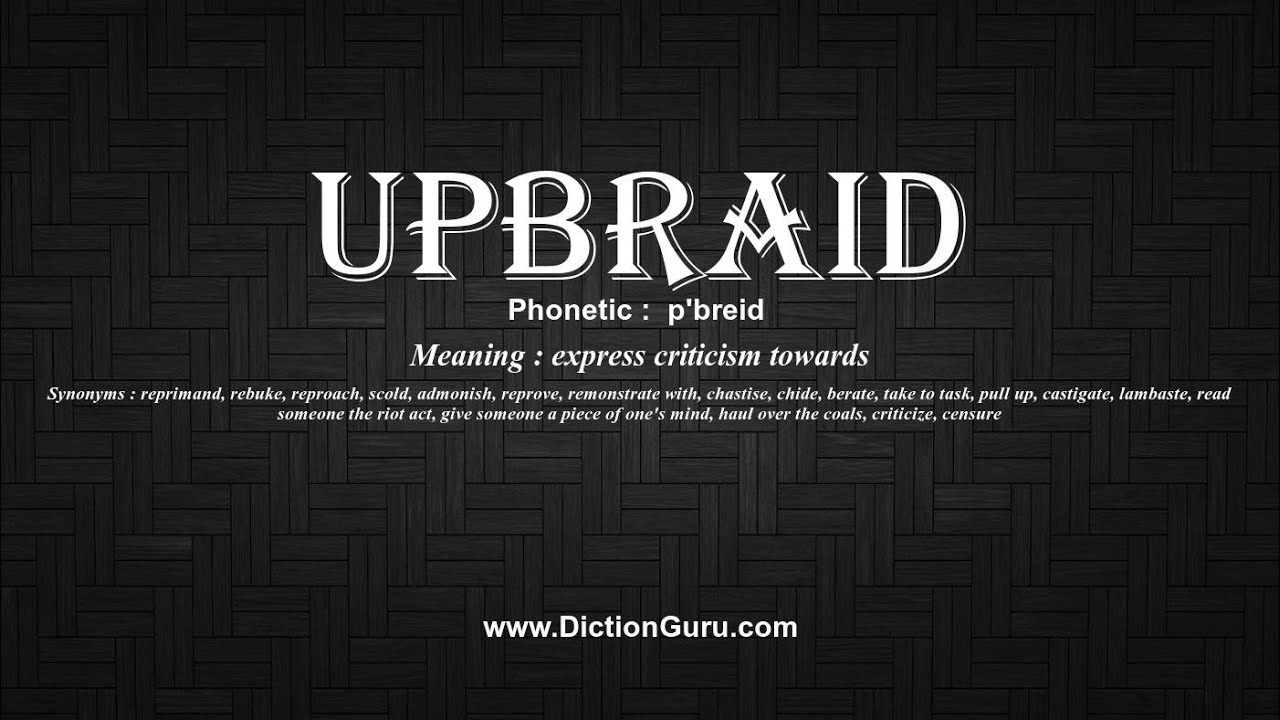 How to Pronounce upbraid with Meaning, Phonetic, Synonyms and Sentence  Examples