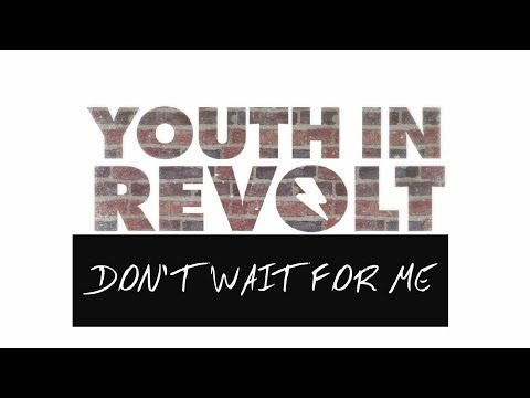 Youth In Revolt - Don't Wait For Me (Lyrics & Sub. Español)