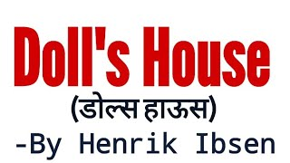 dolls house in hindi by henrik ibsen full summary, explanation and analysis