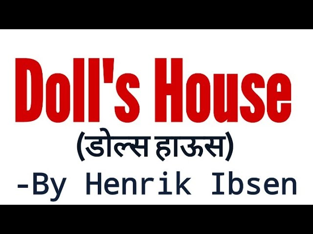Dolls House In Hindi By Henrik Ibsen Full Summary Explanation And