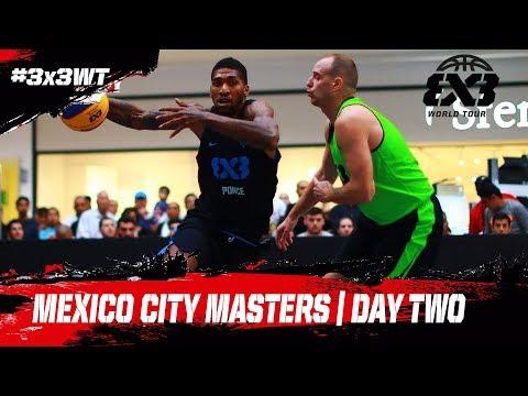 RE-LIVE - FIBA 3x3 World Tour 2018 - Mexico City Masters | Day Two