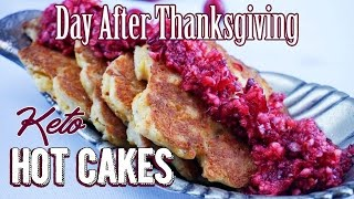 Keto Hot Cakes! | Day After Thanksgiving Keto Breakfast | Simple Keto Recipe