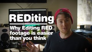 REDiting - Why Editing RED footage is easier than you think thumbnail
