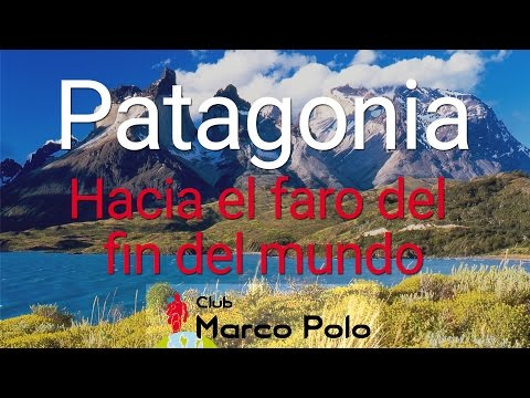 Viajar a Patagonia: Hacia el faro del fin del mundo