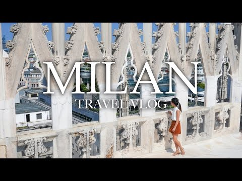 Milan Travel Vlog   Its That Time For!