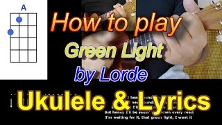How to play Green Light by Lorde Ukulele Cover